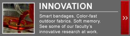Smart bandages. Color-fast outdoor fabrics. Soft memory. See some of our faculty's innovative research at work.