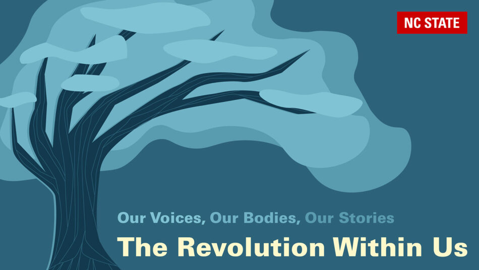 "A graphic depicting an animated tree reads ""Our Voices, Our Bodies, Our Stories: The Revolution Within Us."""